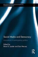 Social Media and Democracy : Innovations in Participatory Politics - Hardcover