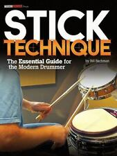 Modern Drummer Presents Stick Technique : The Essential Guide for the Modern...