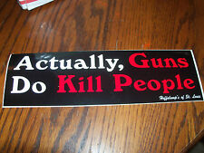 Actually, Guns Do Kill People  Bumper Sticker Decal