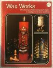 Vintage Wax Works Booklet Candlemaking Techniques Book #7144 Royal Craft Library