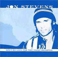 Jon Stevens (Noiseworks) - Ain't No Life for the Faint Hearted (SIGNED 2004 CD)