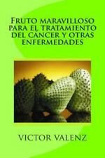 Fruto Maravilloso para el Tratamiento Del Cáncer y Otras Enfermedades by...