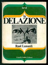 LUNARDI RAUL LA DELAZIONE FABBRI 1973 TEST 2 LETTERATURA PSICOLOGIA