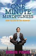 One-Minute Mindfulness: How to Live in the Moment-Simon Parke