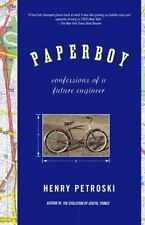 Paperboy: Confessions of a Future Engineer by Petroski, Henry