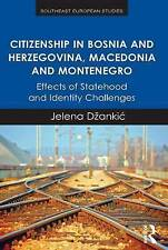 Citizenship in Bosnia and Herzegovina, Macedonia and Montenegro: Effects of Stat