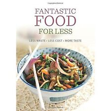 Fantastic Food for Less: Less Waste, Less Cost, More Taste by Emily Davenport, …