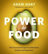 The Power of Food: 100 Essential Recipes for Abundant Health and Happiness (Pape