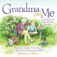 Grandma and Me A Kids Guide for Alzheimers and Dementia