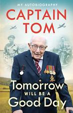Captain Tom Moore - Tomorrow Will Be A Good Day - 1st Ed. Hardback - BRAND NEW