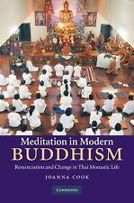 Meditation In Modern Buddhism: Renunciation And Change In Thai Monastic Life:...