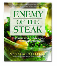 Enemy Of The Steak: Vegetarian Recipes To Win Friends And Influence Meat-Eaters,