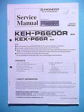 Service Manual-Instructions pour pioneer keh-p6600r/kex-p66r, original