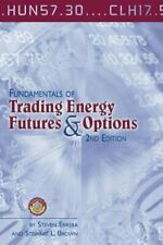 Fundamentals of Trading Energy Futures and Options,Steve Errera,Stewart Brown