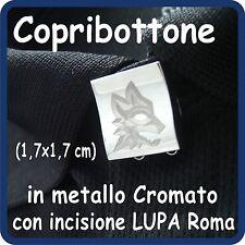 COPRIBOTTONE per camicia o polo in metallo cromato INCISO con LUPA Roma!!!!