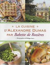 LA CUISINE D'ALEXANDRE DUMAS PAR BABETTE DE ROZIERES - GASTRONOMIE - ED. CHENE