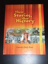 THEIR STORIES - OUR HISTORY Canada's Early Years NEW