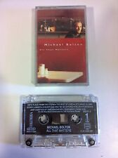 MICHAEL BOLTON - ALL THAT MATTERS - CINTA TAPE CASSETTE 1997 SPANISH EDITION