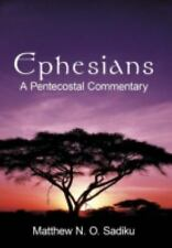 Ephesians : A Pentecostal Commentary by Matthew N. O. Sadiku (2012, Hardcover)
