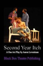 Second Year Itch : A Play in One Act by Aaron Leventman (2013, Paperback)