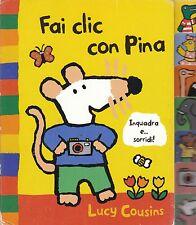 LUCY COUSINS Fai clic con Pina (2004, Hardcover)