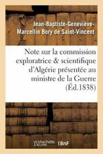 Note Sur la Commission Exploratrice et Scientifique d'Algerie Au Ministre de...