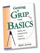 Getting a Grip on the Basics : Building a Firm Foundation for the Victorious