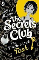Chris Higgins, [(The Secrets Club: The Truth About Tash)] [By (author) Chris Hig