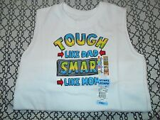 Garanimals Boys 2T Sleeveless Shirt (Tough Like Dad...Smart Like Mom)