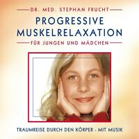 PROGRESSIVE MUSKELRELAXATION nach JACOBSON für KINDER Dr. Stephan Frucht CD NEU