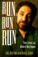 """Run, Run, Run! : The Lives of Abbie Hoffman by Hoffman, Jack """