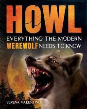 Howl: Everything the Modern Werewolf Needs to Know by Valentino, Serena in Used