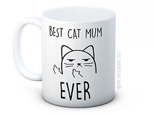 Best Cat Mum Ever - Rude Cat Funny High Quality Coffee Mug