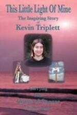 This Little Light Of Mine: The Inspiring Story of Kevin Triplett � Carrying His