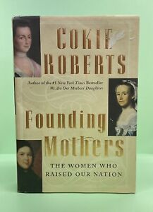 Founding Mothers: The Women Who Raised Our Nation Book (History Women Politics)