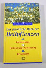 Das praktische Buch der Heilpflanzen - Manfred Bocksch - BLV