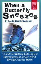 When a Butterfly Sneezes: A Guide for Helping Kids Explore Interconnections in
