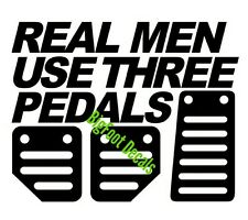 BRAND NEW Real Men Use 3 Pedals Window Car Truck Drag Racing Decal Sticker