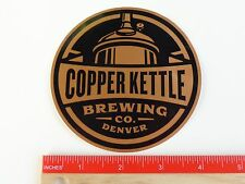 Beer STICKER ~*~ COPPER KETTLE Brewing Co ~ Denver, COLORADO ~*~ Opened in 2011