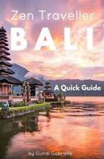 Bali - Zen Traveller A Quick Guide by Gundi Gabrielle 9781542462181