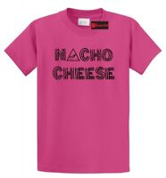Nacho Cheese Not Your Cheese Funny T Shirt Food Party Gift Tee Shirt