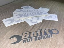 Built Not Bought Sticker Decal - Custom Vinyl Car Truck Bumper Window Fits Jeep