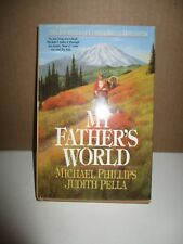 The Journal of Corrie Belle Hollister: My Father's World by Michael Phillips, Ju
