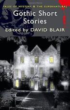 Gothic Short Stories (Tales of Mystery & The Supernatural),David Blair, David S