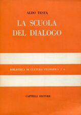 TESTA, Aldo. La scuola del dialogo. Cappelli, 1958