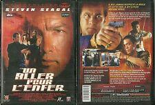 DVD - UN ALLER POUR L' ENFER avec STEVEN SEAGAL