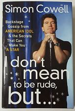 I Don't Mean to Be Rude,But - Simon Cowell _ 1st Edition _ American Idol