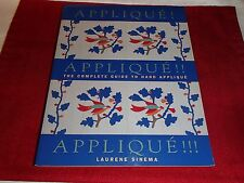 Applique! Applique!! Applique!!! : The Complete Guide to Hand Applique by Lauren