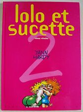 Lolo et Sucette T 2 Vénus Vénales Marc HARDY éd Dupuis Janvier 1997 EO