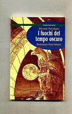 Silvano Nuvolone # I FUOCHI DEL TEMPO OSCURO # Editrice Il Punto 2002